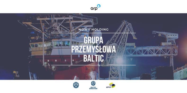ARP integruje pomorskie spółki stoczniowe. Powstał holding Grupa Przemysłowa Baltic - GospodarkaMorska.pl