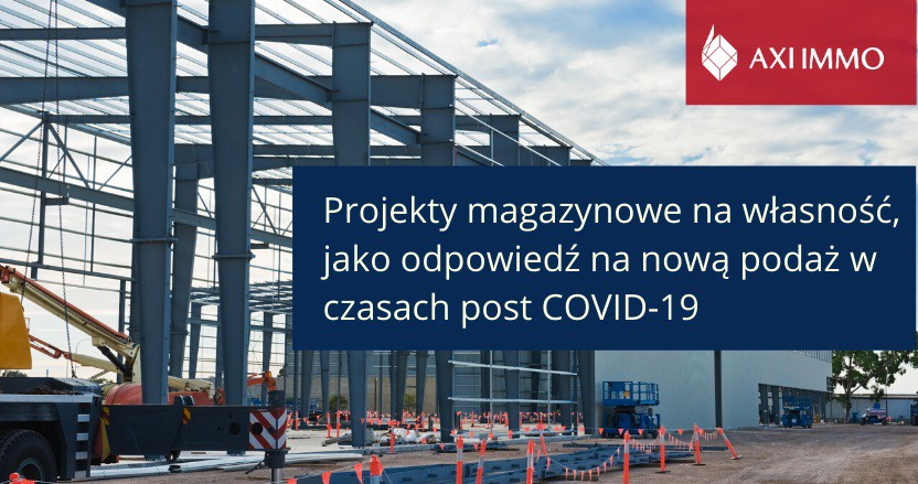 Projekty magazynowe na własność, jako odpowiedź na nową podaż w czasach post COVID-19 - GospodarkaMorska.pl