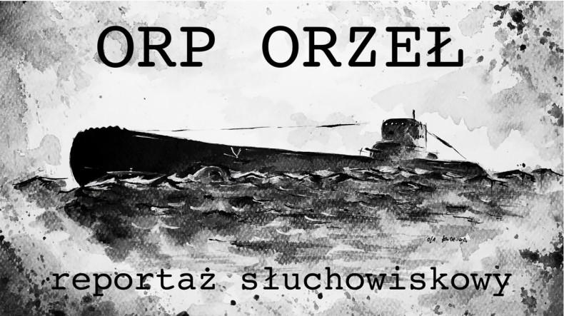 ORP Orzeł - reportaż słuchowiskowy - GospodarkaMorska.pl