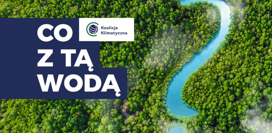 Koalicja Klimatyczna rusza z kampanią: Co z tą wodą? - GospodarkaMorska.pl