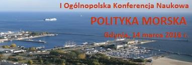 Konferencja Naukowa Polityka Morska - GospodarkaMorska.pl