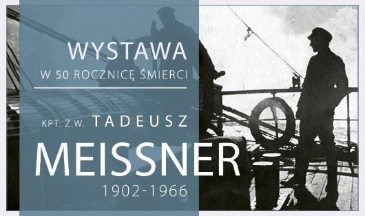 Wystawa w 50. rocznicę śmierci kpt. ż. w. Tadeusza Meissnera - GospodarkaMorska.pl
