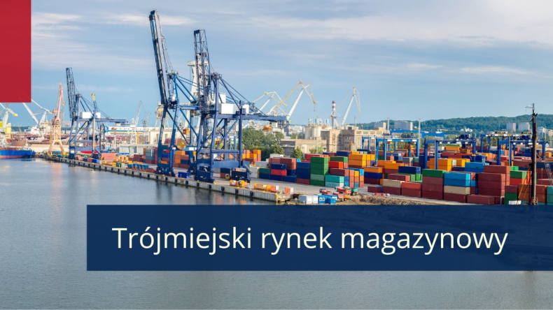 Dynamiczny rozwój trójmiejskiego rynku magazynowego  - GospodarkaMorska.pl