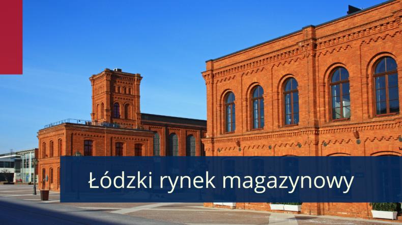 Rynek magazynowy w Łodzi – logistyczne serce Polski  - GospodarkaMorska.pl