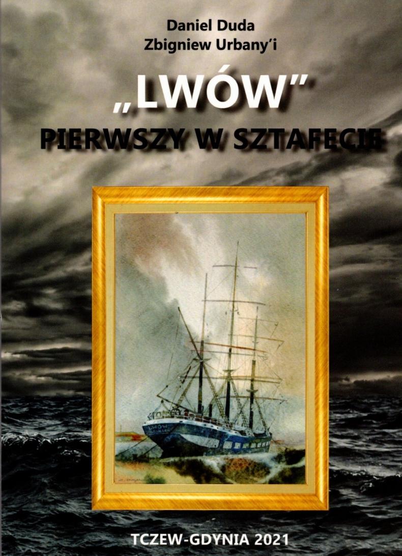 """""""Lwów""""  a Polska Morska. Piąte  wydanie książki """"Lwów"""", Pierwszy w sztafecie""""  -GospodarkaMorska.pl"""